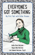 Everyone's Got Something: My First Year with Celiac Disease